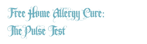 free home allergy cure, home cure for allergies, the pulse test