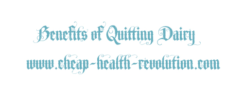 benefits of quitting dairy, quitting dairy