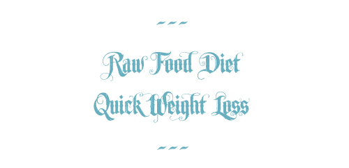raw food, quick weight loss
