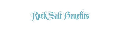 rock salt benefits, benefits of salt